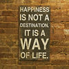 Happiness is Not a Destination...