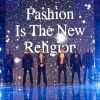 Fashion Is The New Religion